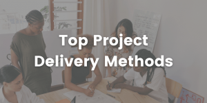 Top project delivery methods for architects and city planners